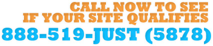Call Now To See If Your Site Qualifies 888-519-5878